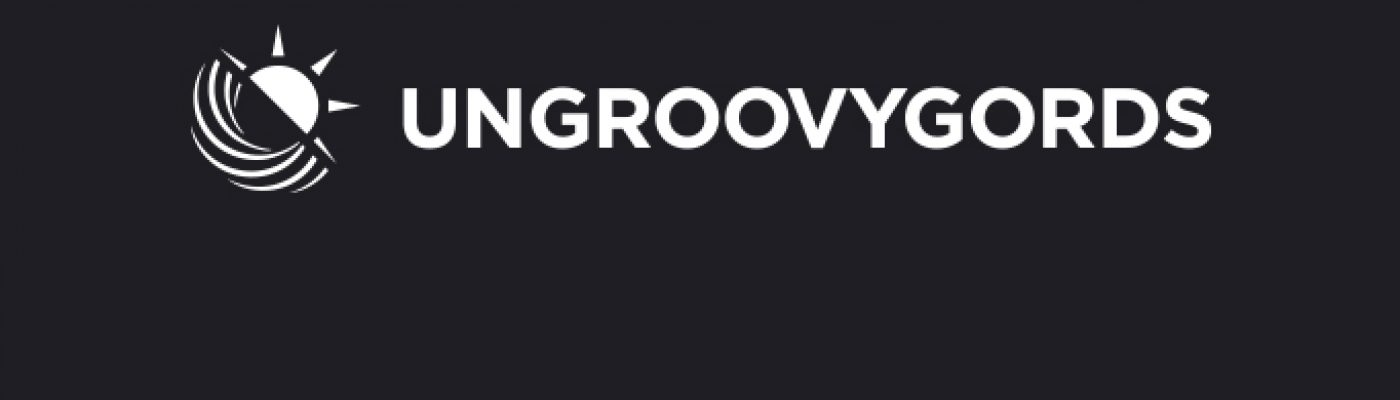 Ungroovygords